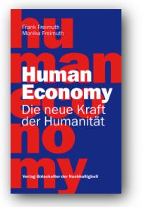 Human Economy – Die neue Kraft der Humanität!