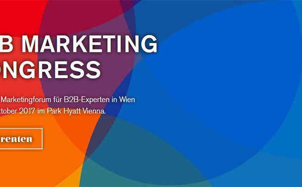 B2B Marketing Kongress – 10.10.2017 in Wien mit Top-Speakern und Themen